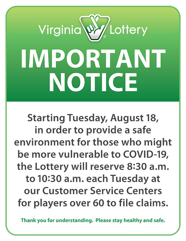 Starting Tuesday, August 18, the Lottery will reserve 8:30 a.m. to 10:30 a.m. each Tuesday at our Customer Service Centers for players over 60 to file claims.